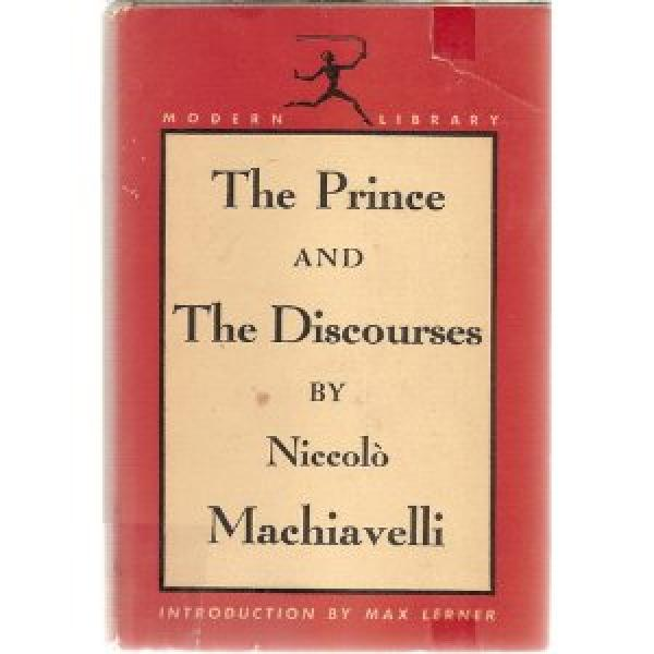 The Prince and Other Discourses / Niccolo Machiavelli