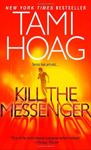 "Kill the Messenger <g:plusone href=""http://www.books-by-isbn.com/0-553/0553583581-Kill-the-Messenger-Tami-Hoag-0-553-58358-1.html"" count=""false""></g:plusone> / Tami Hoag"