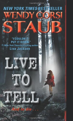"Live to Tell <g:plusone href=""http://www.books-by-isbn.com/0-06/0061895067-Live-to-Tell-Wendy-Corsi-Staub-0-06-189506-7.html"" count=""false""></g:plusone> / Wendy Corsi Staub"