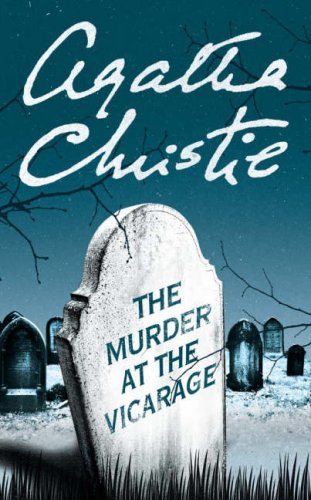 The Murder at the Vicarage: (Miss Marple) - Agatha Christie