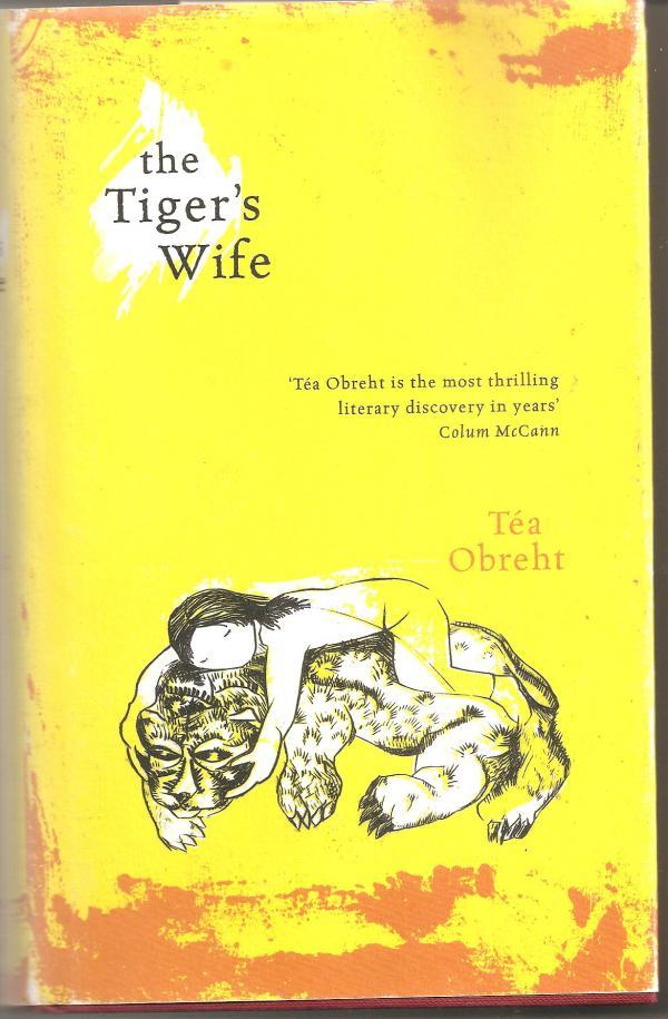 The tiger's wife - Tea Obreht