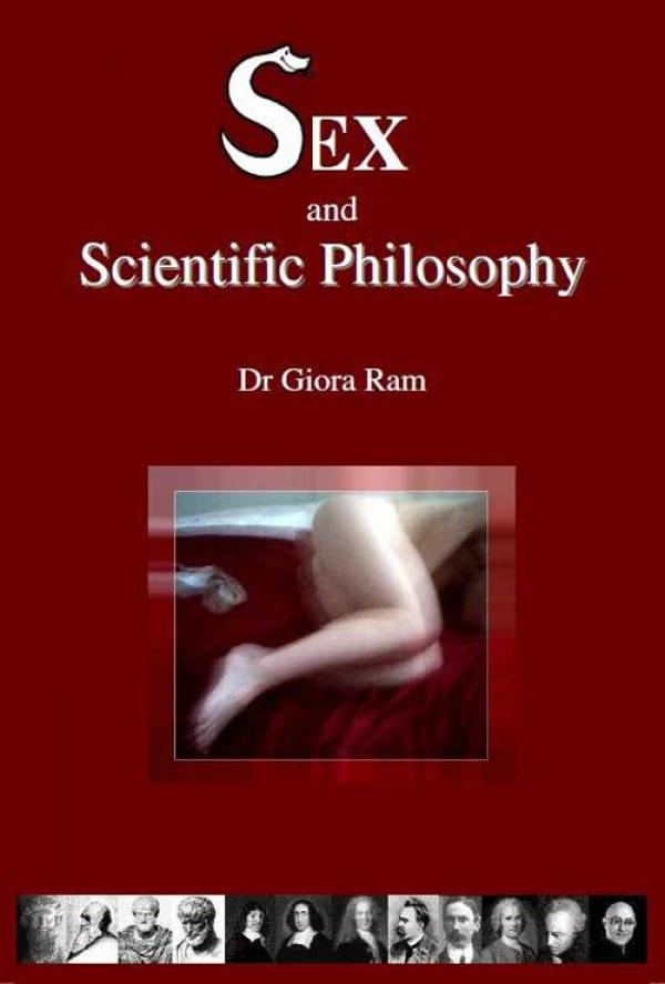 "Sex and Scientific Philosophy - ד""ר גיורא רם"