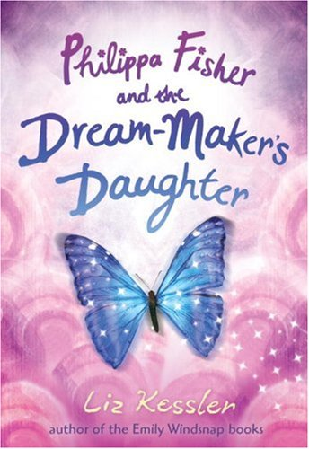 "Philippa Fisher and the Dream-Maker's Daughter <g:plusone href=""http://www.books-by-isbn.com/0-7636/0763642029-Philippa-Fisher-and-the-Dream-Maker-s-Daughter-0-7636-4202-9.html"" count=""false""></g:plusone> / Liz Kessler"