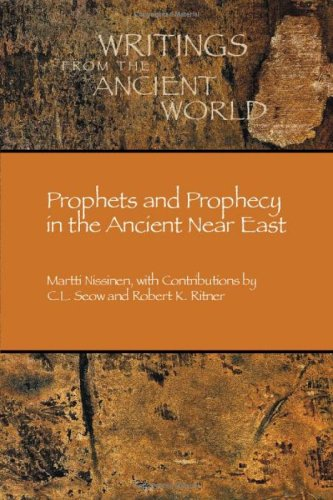 "Prophets and Prophecy in the Ancient Near East (Writings from the Ancient World) (Writings from the Ancient World) <g:plusone href=""http://www.books-by-isbn.com/1-58983/158983027X-Prophets-and-Prophecy-in-the-Ancient-Near-East-Writings-from-the-Ancie / Martti Nissinen"