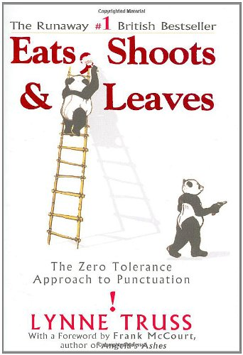 "Eats, Shoots & Leaves: The Zero Tolerance Approach to Punctuation <g:plusone href=""http://www.books-by-isbn.com/1-59240/1592400876-Eats-Shoots-amp-Leaves-The-Zero-Tolerance-Approach-to-Punctuation-1-59240-087-6.html"" count=""false""></g:plusone> - Lynne Truss"
