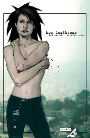 "How Loathsome <g:plusone href=""http://www.books-by-isbn.com/1-56163/1561633860-How-Loathsome-Ted-Naifeh-Tristan-Crane-1-56163-386-0.html"" count=""false""></g:plusone> / Tristan Crane"