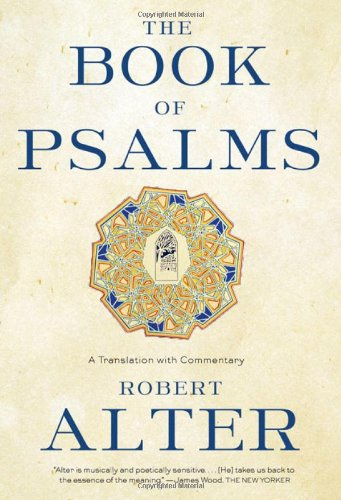 "The Book of Psalms: A Translation with Commentary <g:plusone href=""http://www.books-by-isbn.com/0-393/0393337049-The-Book-of-Psalms-A-Translation-with-Commentary-0-393-33704-9.html"" count=""false""></g:plusone> / Robert Alter"