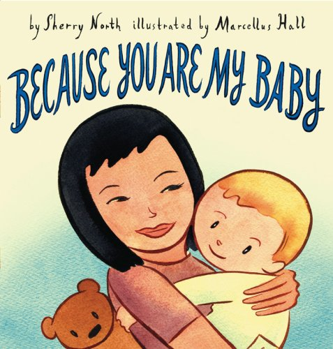 "Because You Are My Baby <g:plusone href=""http://www.books-by-isbn.com/0-8109/0810994828-Because-You-Are-My-Baby-Sherry-North-0-8109-9482-8.html"" count=""false""></g:plusone> / Sherry North"
