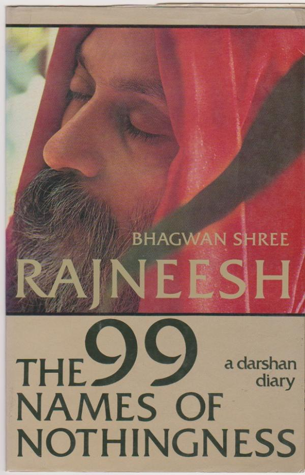 The 99 Names of Nothingness - A Darshan Diary - Bhagwan Shree Rajneesh (Osho)