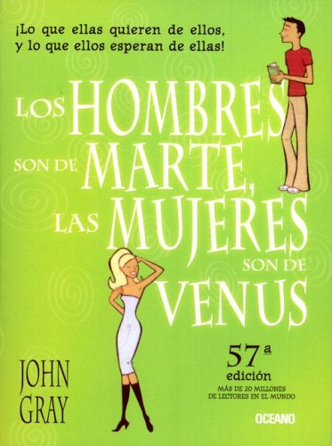 "Los hombres son de Marte, las mujeres son de Venus/ Men are from Mars, Women are From Venus (Spanish Edition) <g:plusone href=""http://www.books-by-isbn.com/970-651/9706517340-Los-hombres-son-de-Marte-las-mujeres-son-de-Venus-Men-are-from-Mars-Women-a / John Gray"