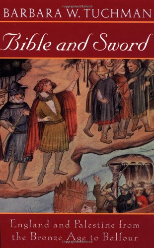 "Bible and Sword: England and Palestine from the Bronze Age to Balfour <g:plusone href=""http://www.books-by-isbn.com/0-345/0345314271-Bible-and-Sword-England-and-Palestine-from-the-Bronze-Age-to-Balfour-0-345-31427-1.html"" count=""false""></g:plusone> - Barbara W. Tuchman"