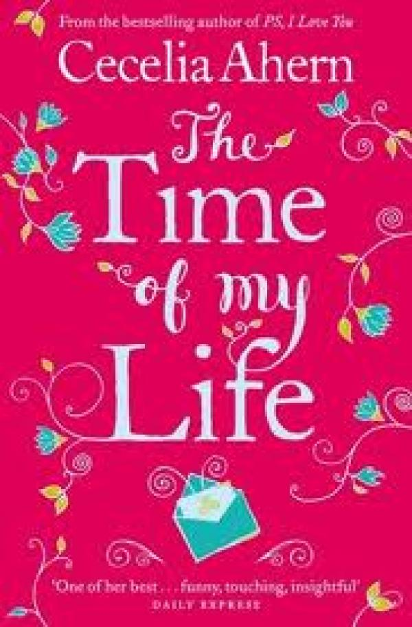 The Time Of My Life / Cecelia Ahern