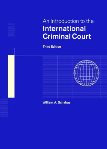 "An Introduction to the International Criminal Court <g:plusone href=""http://www.books-by-isbn.com/0-521/0521707544-An-Introduction-to-the-International-Criminal-Court-0-521-70754-4.html"" count=""false""></g:plusone> / William A. Schabas"