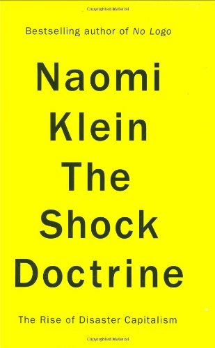 "The Shock Doctrine: The Rise of Disaster Capitalism <g:plusone href=""http://www.books-by-isbn.com/0-14/0141024534-The-Shock-Doctrine-The-Rise-of-Disaster-Capitalism-0-14-102453-4.html"" count=""false""></g:plusone> / Naomi Klein"