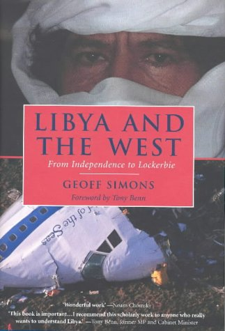 "Libya and the West: From Independence to Lockerbie <g:plusone href=""http://www.books-by-isbn.com/1-86064/1860649882-Libya-and-the-West-From-Independence-to-Lockerbie-1-86064-988-2.html"" count=""false""></g:plusone> / Geoff L. Simons"