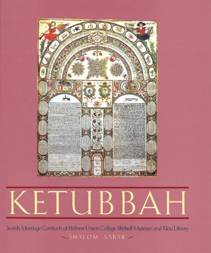 "Ketubbah: Jewish Marriage Contracts of Hebrew Union College, Skirball Museum, and Klau Library (Philip and Muriel Berman Edition) <g:plusone href=""http://www.books-by-isbn.com/0-8276/0827603614-Ketubbah-Jewish-Marriage-Contracts-of-Hebrew-Union-Colle - Shalom Sabar"