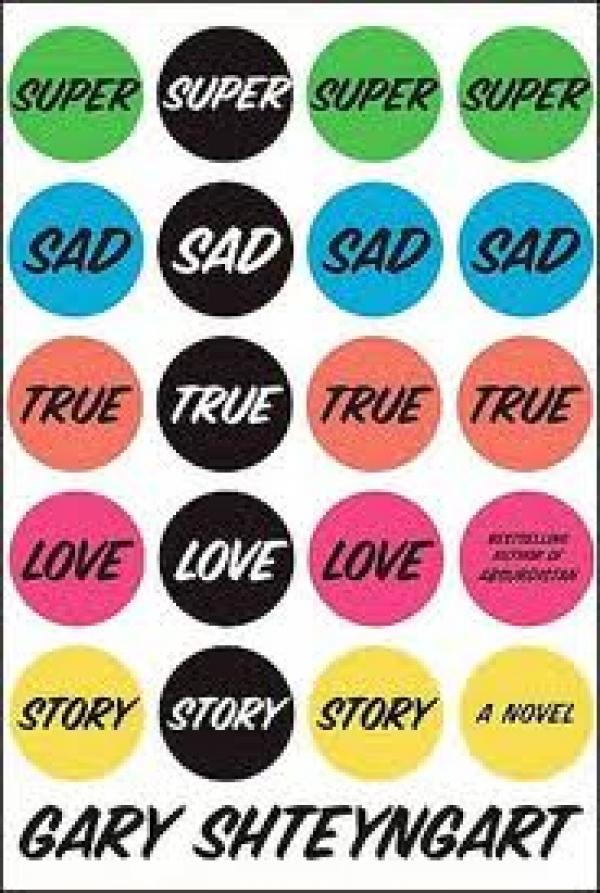 Super Sad True Love Story / Gary Shteyngart