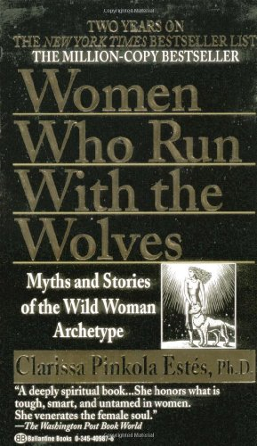 "Women Who Run with the Wolves <g:plusone href=""http://www.books-by-isbn.com/0-345/0345409876-Women-Who-Run-with-the-Wolves-CLARISSA-PINKOLA-PHD-ESTES-0-345-40987-6.html"" count=""false""></g:plusone> - Clarissa Pinkola Estés"