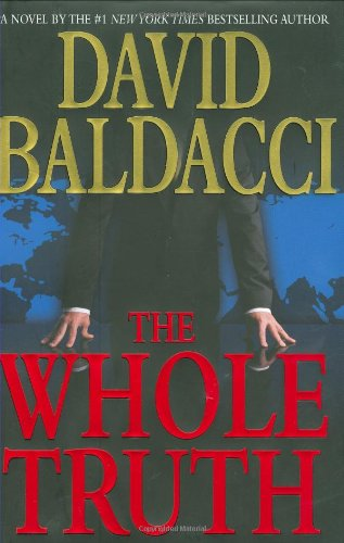 "The Whole Truth <g:plusone href=""http://www.books-by-isbn.com/0-446/0446195979-The-Whole-Truth-David-Baldacci-0-446-19597-9.html"" count=""false""></g:plusone> / David Baldacci"