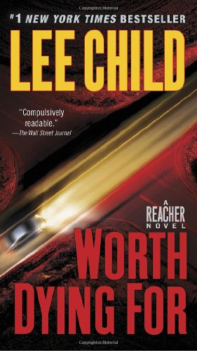 "Worth Dying For: A Reacher Novel (Jack Reacher) <g:plusone href=""http://www.books-by-isbn.com/0-440/0440246296-Worth-Dying-For-A-Reacher-Novel-Lee-Child-0-440-24629-6.html"" count=""false""></g:plusone> - Lee Child"