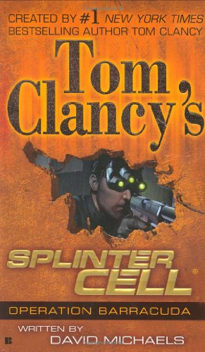 "Operation Barracuda (Tom Clancy's Splinter Cell) <g:plusone href=""http://www.books-by-isbn.com/0-425/0425204227-Tom-Clancy-s-Splinter-Cell-2-David-Michaels-0-425-20422-7.html"" count=""false""></g:plusone> / David Michaels"
