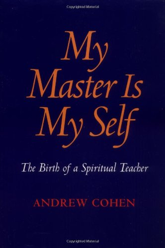 "My Master is My Self <g:plusone href=""http://www.books-by-isbn.com/1-883929/1883929075-My-Master-Is-My-Self-The-Birth-of-a-Spiritual-Teacher-1-883929-07-5.html"" count=""false""></g:plusone> / Andrew Cohen"