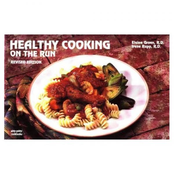 Healthy Cooking on the Run - Nitty Gritty Cookbooks # / Elaine Groen