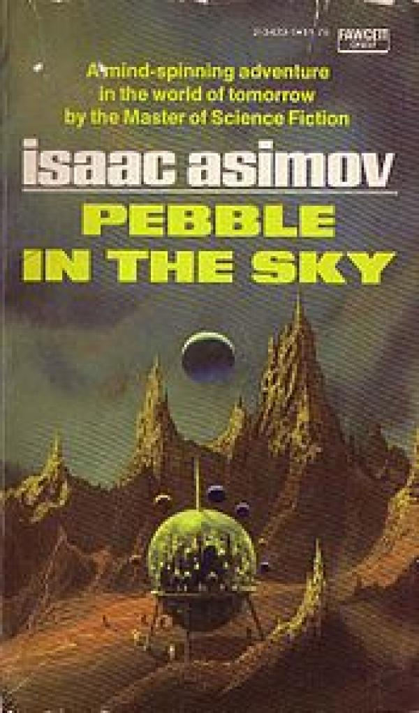 Pebble in the Sky / Isaac  Asimov