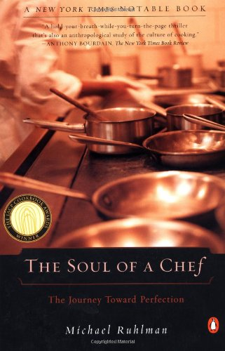 "The Soul of a Chef: The Journey Toward Perfection <g:plusone href=""http://www.books-by-isbn.com/0-14/0141001895-The-Soul-of-a-Chef-The-Journey-Toward-Perfection-0-14-100189-5.html"" count=""false""></g:plusone> / Michael Ruhlman"