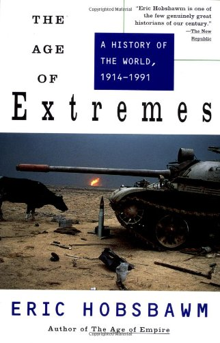 "The Age of Extremes: A History of the World, 1914-1991 <g:plusone href=""http://www.books-by-isbn.com/0-679/0679730052-The-Age-of-Extremes-A-History-of-the-World-1914-1991-0-679-73005-2.html"" count=""false""></g:plusone> - Eric Hobsbawm"