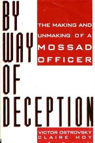 "By Way of Deception: The Making and Unmaking of a Mossad Officer <g:plusone href=""http://www.books-by-isbn.com/0-312/0312056133-By-Way-of-Deception-The-Making-and-Unmaking-of-a-Mossad-Officer-0-312-05613-3.html"" count=""false""></g:plusone> - Victor Ostrovsky"
