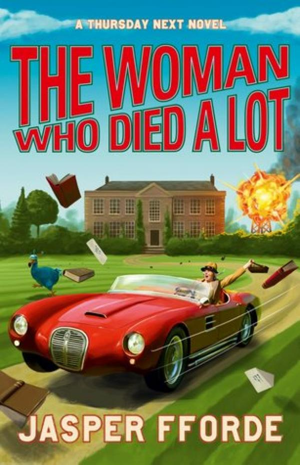 The Woman Who Died A Lot  -  A Thursday Next Novel   - Jasper Fforde