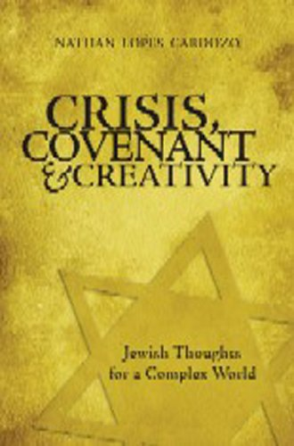 "Crisis, Covenant and Creativity: Jewish Thoughts for a Complex World <g:plusone href=""http://www.books-by-isbn.com/965-7108/9657108721-Crisis-Covenant-and-Creativity-Jewish-Thoughts-for-a-Complex-World-965-7108-72-1.html"" count=""false""></g:plusone> / Nathan Lopes Cardozo"