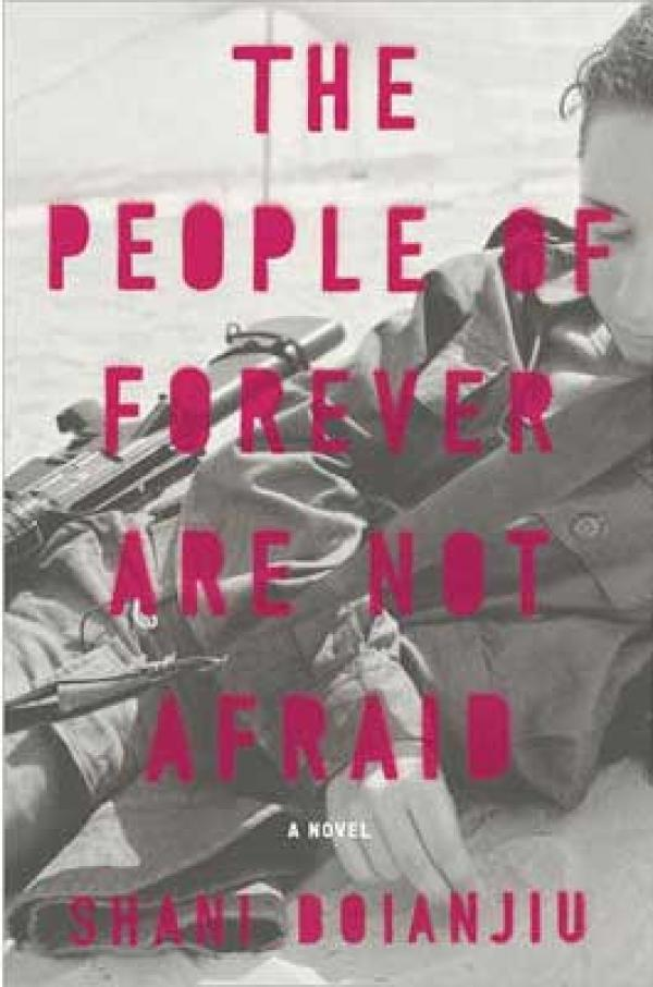 The People Of Forever Are Not Afraid - Shani Boianjiu