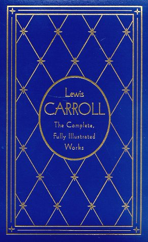 "Lewis Carroll: The Complete, Fully Illustrated Works, Deluxe Edition <g:plusone href=""http://www.books-by-isbn.com/0-517/0517147815-Lewis-Carroll-The-Complete-Fully-Illustrated-Works-Deluxe-Edition-Literary-Classics-0-517-14781-5.html"" count=""false""> - Lewis Carroll"