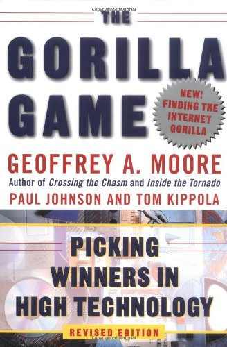 "The Gorilla Game: Picking Winners in High Technology <g:plusone href=""http://www.books-by-isbn.com/0-88730/0887309577-The-Gorilla-Game-Picking-Winners-in-High-Technology-0-88730-957-7.html"" count=""false""></g:plusone> / Geoffrey A. Moore"