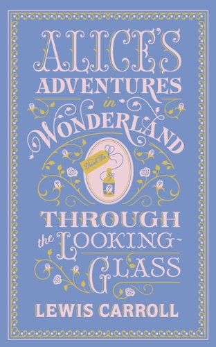 "Alice's Adventures in Wonderland and Through the Looking Glass (Barnes & Noble Leatherbound) <g:plusone href=""http://www.books-by-isbn.com/1-4351/1435142888-Alice-s-Adventures-in-Wonderland-and-Through-the-Looking-Glass-Barnes-amp-Noble-Leatherbo - Lewis Carroll"