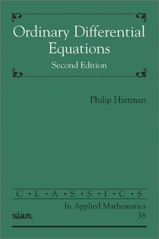 "Ordinary Differential Equations (Classics in Applied Mathematics) <g:plusone href=""http://www.books-by-isbn.com/0-89871/0898715105-Ordinary-Differential-Equations-Classics-in-Applied-Mathematics-0-89871-510-5.html"" count=""false""></g:plusone> / Philip Hartman"
