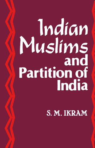 "Indian Muslims and Partition of India <g:plusone href=""http://www.books-by-isbn.com/81-7156/8171563740-Indian-Muslims-and-Partition-of-India-S.M.-Ikram-81-7156-374-0.html"" count=""false""></g:plusone> /"