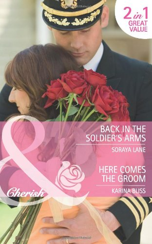 "Back in the Soldier's Arms/Here Comes the Groom (Mills & Boon Cherish) <g:plusone href=""http://www.books-by-isbn.com/0-263/0263894053-Back-in-the-Soldier-s-Arms-Here-Comes-the-Groom-Mills-amp-Boon-Cherish-0-263-89405-3.html"" count=""false""></g:plu /"