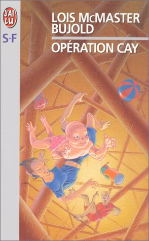 "Opération Cay <g:plusone href=""http://www.books-by-isbn.com/2-290/229004511X-Operation-Cay-Lois-McMaster-Bujold-2-290-04511-X.html"" count=""false""></g:plusone> - Lois McMaster Bujold"