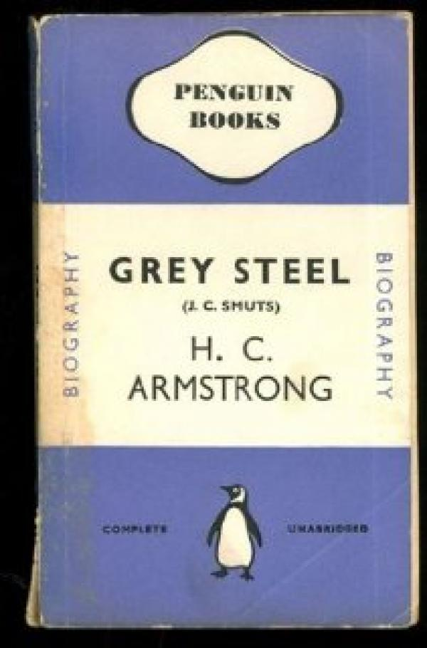 Grey Steel / H. C. Armstrong