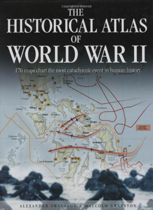 The Historical Atlas of World War II - Historical Atlas Series # - Alexander  Swanston