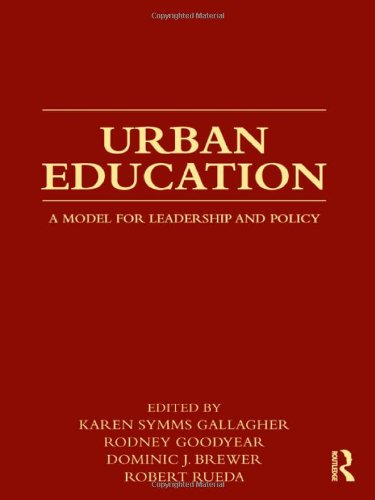"Urban Education: A Model for Leadership and Policy <g:plusone href=""http://www.books-by-isbn.com/0-415/0415872413-Urban-Education-A-Model-for-Leadership-and-Policy-0-415-87241-3.html"" count=""false""></g:plusone> / Karen Symms Gallagher"
