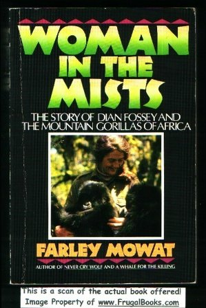 Woman in the Mists - The Story of Dian Fossey and the Mountain Gorillas of Africa  / Farley Mowat
