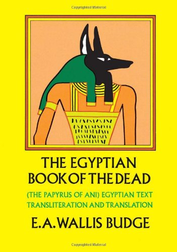 "The Egyptian Book of the Dead: The Papyrus of Ani in the British Museum <g:plusone href=""http://www.books-by-isbn.com/0-486/048621866X-The-Egyptian-Book-of-the-Dead-The-Papyrus-of-Ani-in-the-British-Museum-0-486-21866-X.html"" count=""false""></g:pluson / E. A. Wallis Budge"