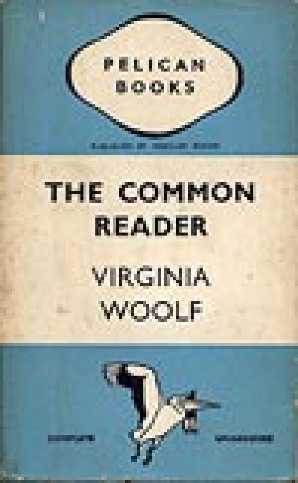 The Common Reader (Pelican Books) / Virginia Woolf