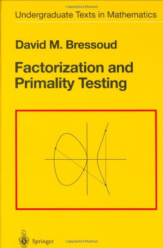 "Factorization and Primality Testing (Undergraduate Texts in Mathematics) <g:plusone href=""http://www.books-by-isbn.com/0-387/0387970401-Factorization-and-Primality-Testing-Undergraduate-Texts-in-Mathematics-0-387-97040-1.html"" count=""false""></g:pluso / David M. Bressoud"