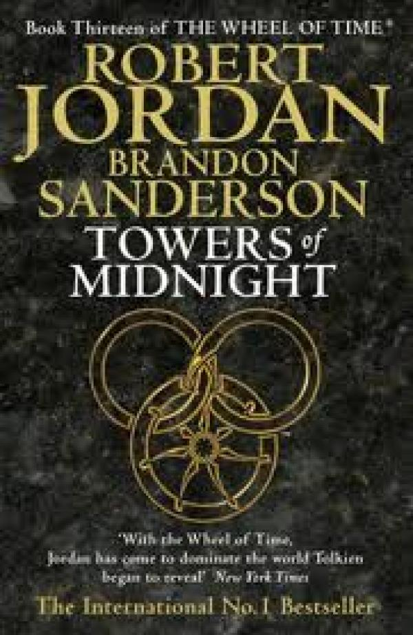THE TOWERS OF MIDNIGHT - BOOK THIRTEEN OF THE WHEEL OF TIME - THE WHEEL OF TIME #13 - ROBERT JORDAN