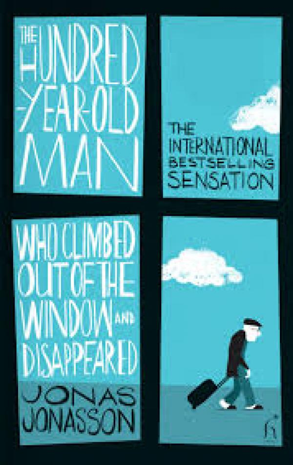 The Hundred-Year-Old Man Who Climbed Out Of The Window And Disappeared / Jonas Jonasson